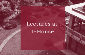 Lectures at I-House