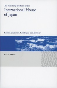 The First Fifty-five Years of the International House of Japan: Genesis, Evolution, Challenges, and Renewal